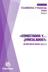 CONECTADOS Y... ¿VINCULADOS? - PASCUA Y CUARESMA 2020 CICLO A.