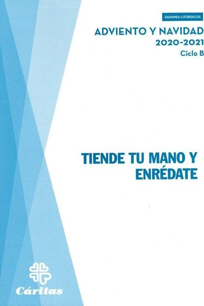 TIENDE TU MANO Y ENREDATE - ADVIENTO Y NAVIDAD 2020-2021.
