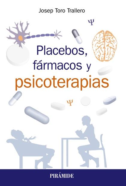 PLACEBOS, FÁRMACOS Y PSICOTERAPIA.