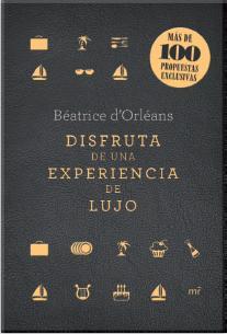DISFRUTA DE UNA EXPERIENCIA DE LUJO : MÁS DE 100 PROPUESTAS EXCLUSIVAS