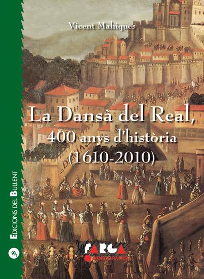 LA DANSÀ DEL REAL : 400 ANYS D´HISTÒRIA, 1610-2010