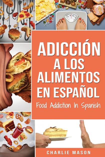 ADICCIÓN A LOS ALIMENTOS EN ESPAÑOL/FOOD ADDICTION IN SPANISH