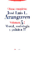 OO.CC. JOSE LUIS ARANGUREN VOL 5 MORAL SOCIOLOGIA POLITICA