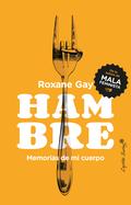 HAMBRE. MEMORIA DE MI CUERPO