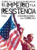 EL IMPERIO Y LA RESISTENCIA: CONVERSACIONES CON TARIQ ALI