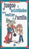JUEGOS Y ACTIVIDADES PARA REALIZAR EN FAMILIA