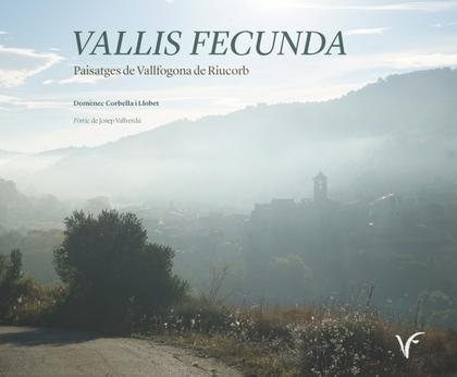 VALLIS FECUNDA                                                                  PAISATGES DE VA