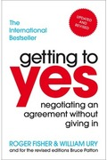 GETTING TO YES NEW EDITION. NEGOTIATING AN AGREEMENT WITHOUT GIVING IN