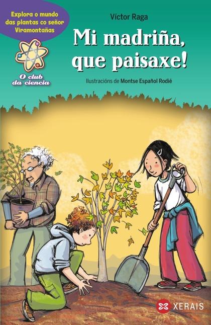MI MADRIÑA, QUE PAISAXE! : EXPLORA O MUNDO DAS PLANTAS CO SEÑOR VIRAMONTAÑAS