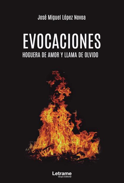 EVOCACIONES. HOGUERA DE AMOR Y LLAMA DE OLVIDO.