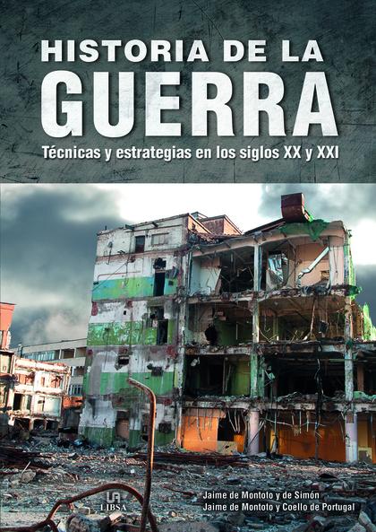 HISTORIA DE LA GUERRA. TÉCNICAS Y ESTRATEGIAS EN LOS SIGLOS XX Y XXI