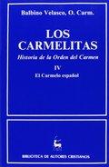 LOS CARMELITAS. HISTORIA DE LA ORDEN DEL CARMEN. IV: EL CARMELO ESPAÑOL (1260-19.