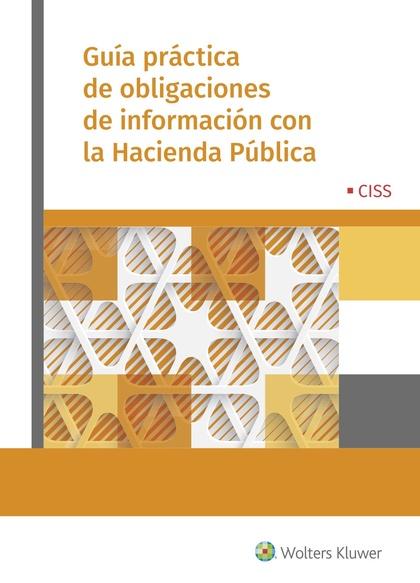 GUÍA PRÁCTICA DE OBLIGACIONES DE INFORMACIÓN CON LA HACIENDA PÚBLICA.