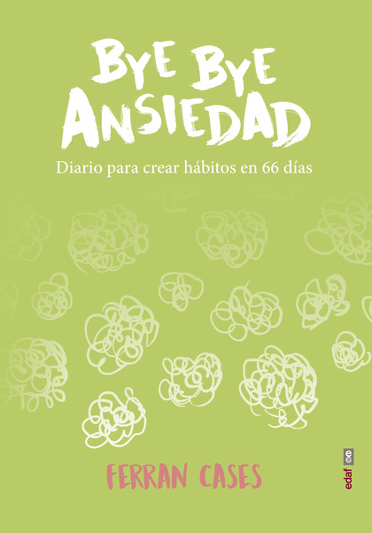 BYE BYE ANSIEDAD. DIARIO DE CREACIÓN DE HÁBITOS EN 66 DÍAS