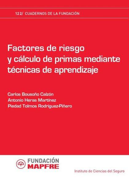 FACTORES DE RIESGO Y CÁLCULO DE PRIMAS MEDIANTE TÉCNICAS DE APRENDIZAJE