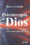 PSICOTERAPIA DE DIOS. LA FE COMO RESILIENCIA