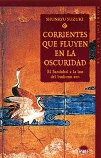 CORRIENTES QUE FLUYEN EN LA OSCURIDAD: EL SANDOKAI A LA LUZ DEL BUDISM