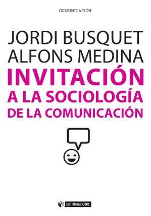 INVITACIÓN A LA SOCIOLOGÍA DE LA COMUNICACIÓN