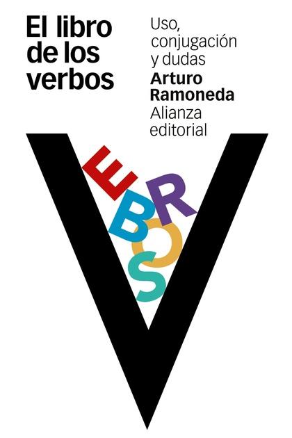EL LIBRO DE LOS VERBOS : USO, CONJUGACIÓN Y DUDAS