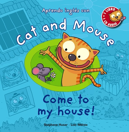 CAT AND MOUSE. COME TO MY HOUSE!