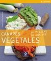 CANAPÉS VEGETALES. 20 MEZCLAS DE UNA VEZ