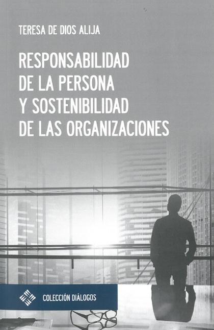 RESPONSABILIDAD DE LA PERSONA Y SOSTENIBILIDAD DE LAS ORGANIZACIONES