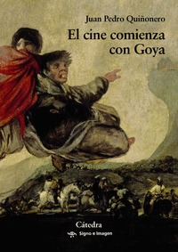 EL CINE COMIENZA CON GOYA.