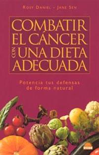COMBATIR EL CÁNCER CON UNA DIETA ADECUADA: POTENCIA TUS DEFENSAS DE FORMA NATURAL