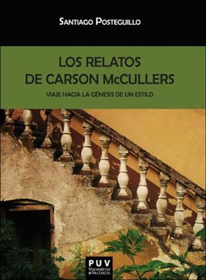 LOS RELATOS DE CARSON MCCULLERS. VIAJE HACIA LA GÉNESIS DE UN ESTILO