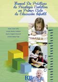 MANUAL DE PRÁCTICAS DE PSICOLOGÍA EVOLUTIVA EN EL PRIMER CICLO DE EDUCACIÓN INFANTIL