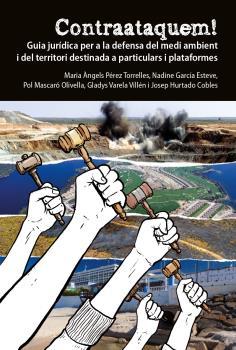 CONTRAATAQUEM. GUIA JURÍDICA PER A LA DEFENSA DEL MEDI AMBIENT I DEL TERRITORI DESTINADA A PART
