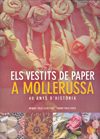 VESTITS DE PAPER A MOLLERUSSA  -40 ANYS D´HISTORIA-.