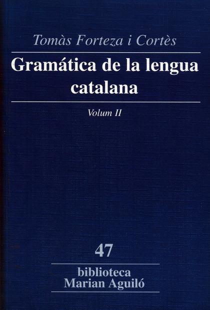 GRAMÁTICA DE LA LENGUA CATALANA. VOL. II.