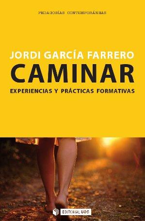 CAMINAR : EXPERIENCIAS Y PRÁCTICAS FORMATIVAS