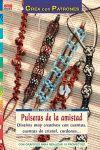PULSERAS DE LA AMISTAD : DISEÑOS MUY CREATIVOS CON CUENTAS, CUENTAS DE CRISTAL, CORDONES