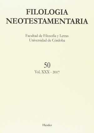 FILOLOGIA NEOTESTAMENTARIA Nº 50. VOL XXX - 2017.