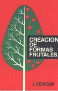 CREACIÓN DE FORMAS FRUTALES.