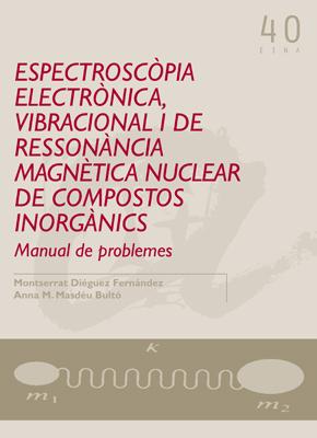 ESPECTROSCÒPIA ELECTRÒNICA, VIBRACIONAL I DE RESSONÀNCIA MAGNÈTICA NUCLEAR DE COMPOSTOS INORGÀN
