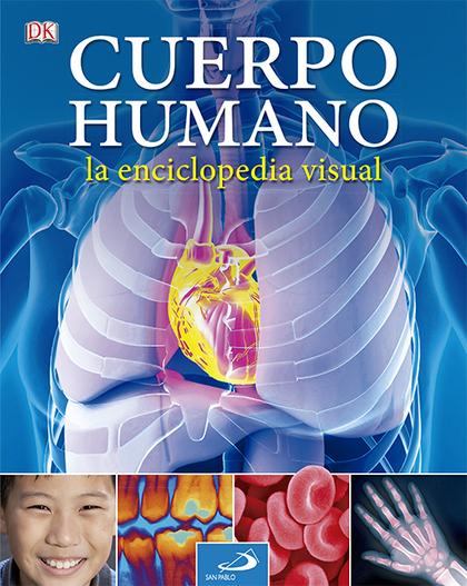 EL CUERPO HUMANO. LA ENCICLOPEDIA VISUAL