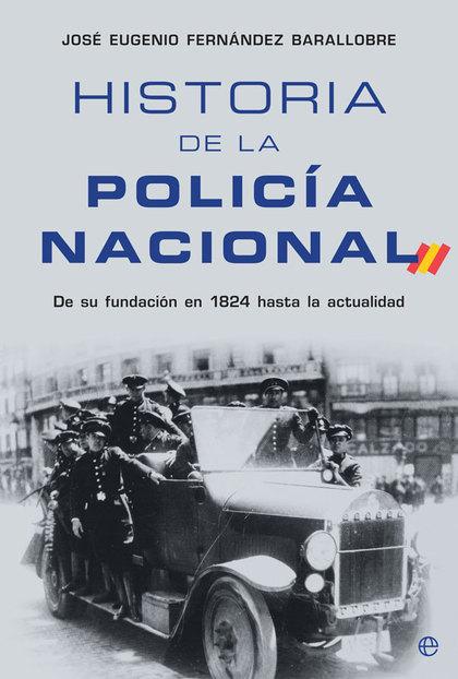 HISTORIA DE LA POLICÍA NACIONAL. DESDE SU FUNDACIÓN EN 1824 HASTA LA ACTUALIDAD