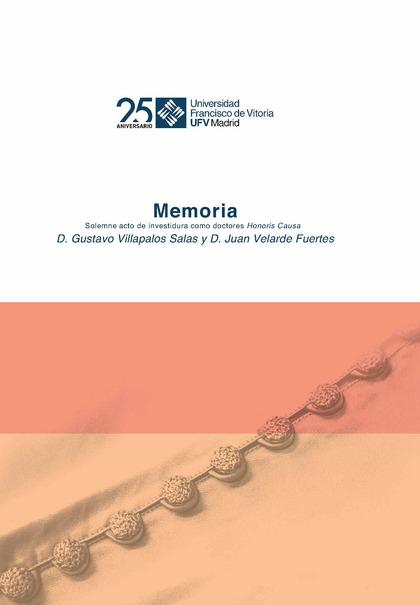 GUSTAVO VILLAPALOS Y JUAN VELARDE FUERTES. MEMORIA. SOLEMNE ACTO DE INVESTIDURA.