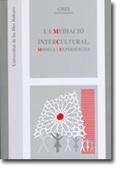 LA MEDIACIÓ INTERCULTURAL.. MODELS I EXPERIÈNCIES