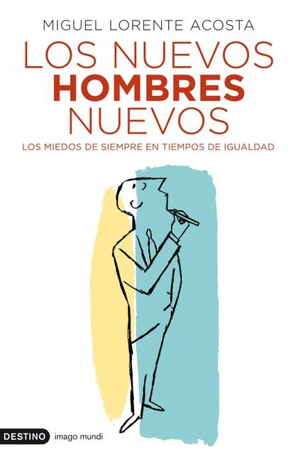LOS NUEVOS HOMBRES NUEVOS.