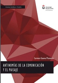 ANTINOMÍAS DE LA COMUNICACIÓN Y EL PAISAJE.