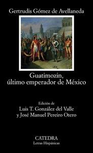 GUATIMOZIN, ÚLTIMO EMPERADOR DE MÉXICO.