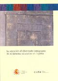 LA ATENCIÓN A LOS ALUMNOS INMIGRANTES EN EL SISTEMA EDUCATIVO ESPAÑOL
