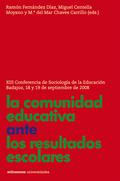 LA COMUNIDAD EDUCATIVA ANTE LOS RESULTADOS ESCOLARES : XIII CONFERENCIA DE SOCIOLOGÍA DE LA EDU