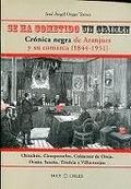 SE HA COMETIDO UN CRIMEN : CRÓNICA NEGRA DE ARANJUEZ Y SU COMARCA, 1844-1931