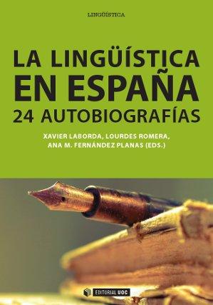 LA LINGÜÍSTICA EN ESPAÑA : 24 AUTOBIOGRAFÍAS