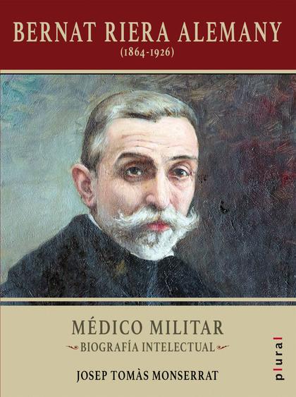 BERNAT RIERA ALEMANY (1864-1926)                                                MÉDICO MILITAR.